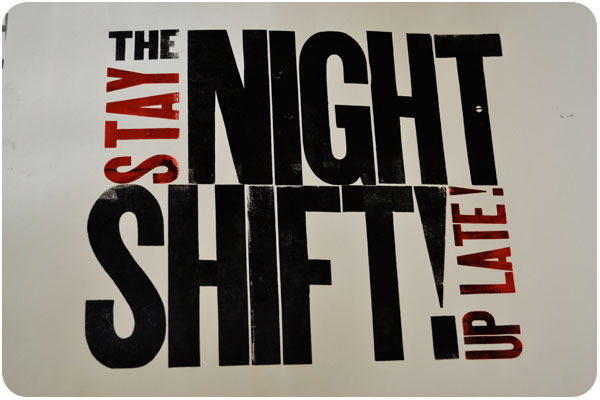 the night shift - stay up late!